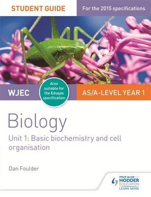 WJEC/Eduqas Biology AS/A Level Year 1 Student Guide: Basic b (BOK)