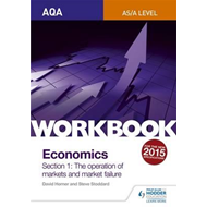 AQA AS/A-Level Economics Workbook Section 1: The operation o (BOK)