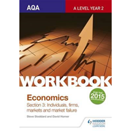 AQA A-Level Economics Workbook Section 3: Individuals, firms (BOK)