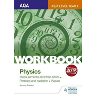 AQA AS/A Level Year 1 Physics Workbook: Measurements and the (BOK)