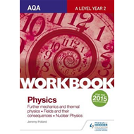AQA A-level Year 2 Physics Workbook: Further mechanics and t (BOK)