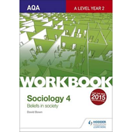 AQA Sociology for A Level Workbook 4: Beliefs in Society (BOK)