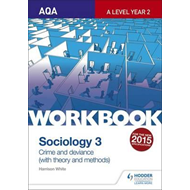 AQA Sociology for A Level Workbook 3: Crime and Deviance wit (BOK)