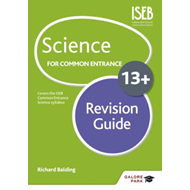 Science for Common Entrance 13+ Revision Guide (BOK)