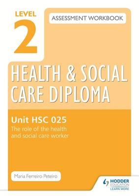 Level 2 Health & Social Care Diploma HSC 025 Assessment Work (BOK)