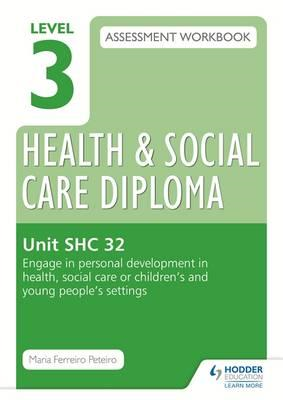 Level 3 Health & Social Care Diploma SHC 32 Assessment Workb (BOK)