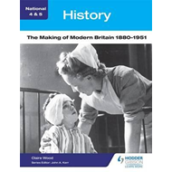 National 4 & 5 History: The Making of Modern Britain 1880-19 (BOK)