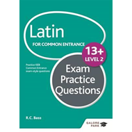 Latin for Common Entrance 13+ Exam Practice Questions Level (BOK)