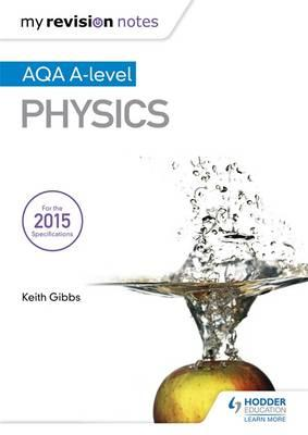 My Revision Notes: AQA A-Level Physics (BOK)