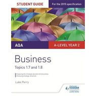 AQA A-level Business Student Guide 3: Topics 1.7-1.8 (BOK)
