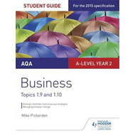 AQA A-level Business Student Guide 4: Topics 1.9-1.10 (BOK)
