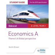 Edexcel Economics A Student Guide: Theme 4 A global perspect (BOK)