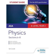 AQA A-Level Year 2 Physics Student Guide: Sections 6-8 (BOK)