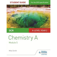OCR A Level Year 2 Chemistry A Student Guide: Module 5 (BOK)