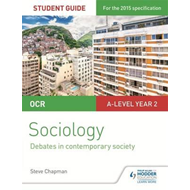 OCR Sociology Student Guide 3: Debates: Globalisation and th (BOK)