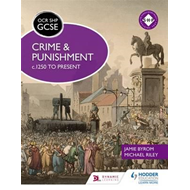 OCR GCSE History SHP: Crime and Punishment c.1250 to present (BOK)