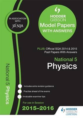 National 5 Physics 2015/16 SQA Past and Hodder Gibson Model (BOK)