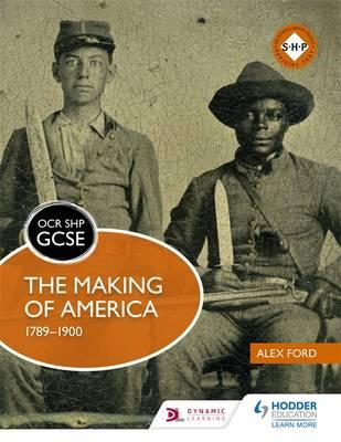 OCR GCSE History SHP: The Making of America 1789-1900 (BOK)