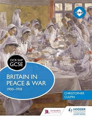 OCR GCSE History SHP: Britain in Peace and War 1900-1918 (BOK)