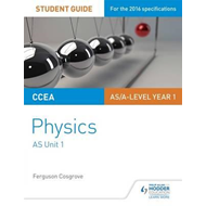 CCEA AS Unit 1 Physics Student Guide: Forces, energy and ele (BOK)