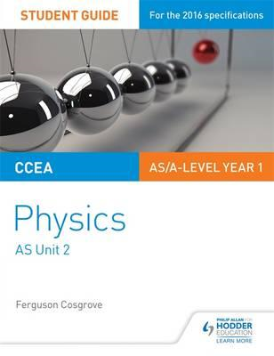 CCEA AS Unit 2 Physics Student Guide: Waves, photons and ast (BOK)