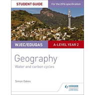 WJEC/Eduqas A-level Geography Student Guide 4: Water and car (BOK)