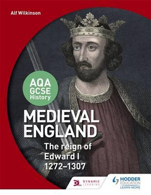AQA GCSE History: Medieval England - the Reign of Edward I 1 (BOK)