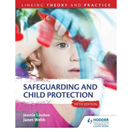 Safeguarding and Child Protection 5th Edition: Linking Theor (BOK)