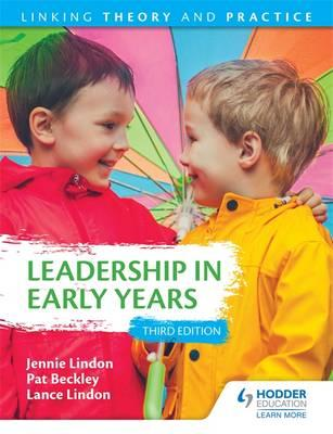Leadership in Early Years 2nd Edition: Linking Theory and Pr (BOK)