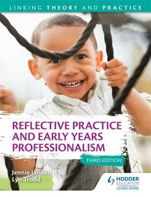 Reflective Practice and Early Years Professionalism 3rd Edit (BOK)
