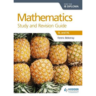 Mathematics for the IB Diploma Study and Revision Guide (BOK)