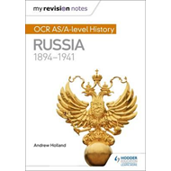 My Revision Notes: OCR AS/A-level History: Russia 1894-1941 (BOK)