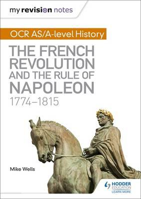 My Revision Notes: OCR AS/A-level History: The French Revolu (BOK)