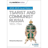 My Revision Notes: AQA AS/A-level History: Tsarist and Commu (BOK)