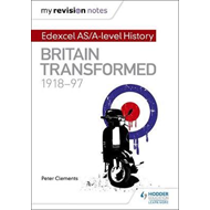 My Revision Notes: Edexcel AS/A-level History: Britain trans (BOK)