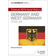 My Revision Notes: Edexcel AS/A-level History: Germany and W (BOK)