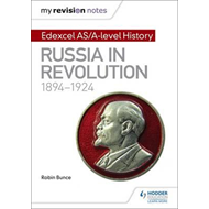 My Revision Notes: Edexcel AS/A-level History: Russia in rev (BOK)