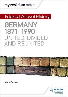 My Revision Notes: Edexcel A-level History: Germany, 1871-19 (BOK)