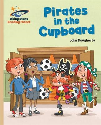 Reading Planet - Pirates in the Cupboard - Gold: Galaxy (BOK)