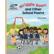 Reading Planet - Wriggle Room and Other School Poems - Gold: (BOK)