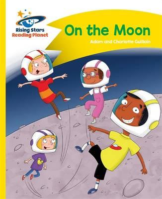 Reading Planet - On the Moon - Yellow: Comet Street Kids (BOK)