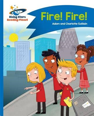 Reading Planet - Fire! Fire! - Blue: Comet Street Kids (BOK)