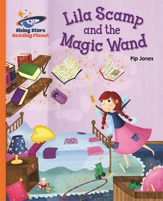 Reading Planet - Lila Scamp and the Magic Wand - Orange: Gal (BOK)