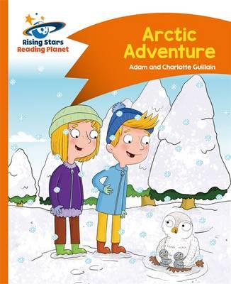 Reading Planet - Arctic Adventure - Orange: Comet Street Kid (BOK)