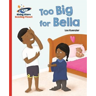 Reading Planet - Too Big for Bella - Red A: Galaxy (BOK)