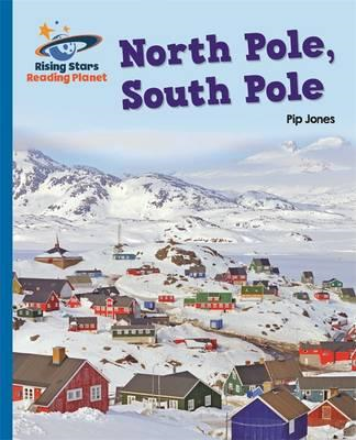Reading Planet - North Pole, South Pole - Blue: Galaxy (BOK)