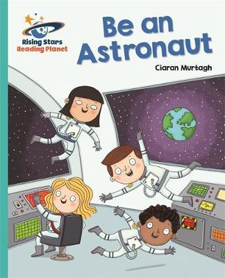 Reading Planet - Be an Astronaut - Turquoise: Galaxy (BOK)