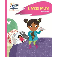 Reading Planet - I Miss Mum - Pink B: Rocket Phonics (BOK)