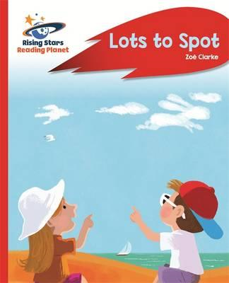 Reading Planet - Lots to Spot - Red A: Rocket Phonics (BOK)