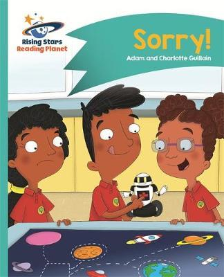 Reading Planet - Sorry! - Turquoise: Comet Street Kids (BOK)